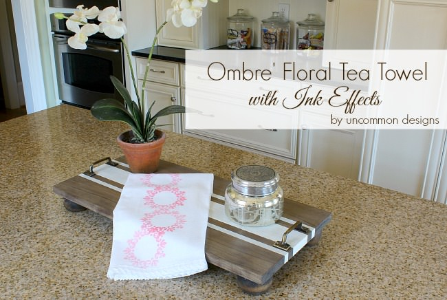 DIY Ombre' Floral Tea Towel using DecoArt Ink Effects #decoart #inkeffects #ombre #teatowel www.uncommondesignsonline.com