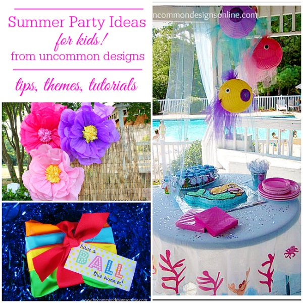 Summer Party ideas for kids from Uncommon Designs including tips, themes, and tutorials.