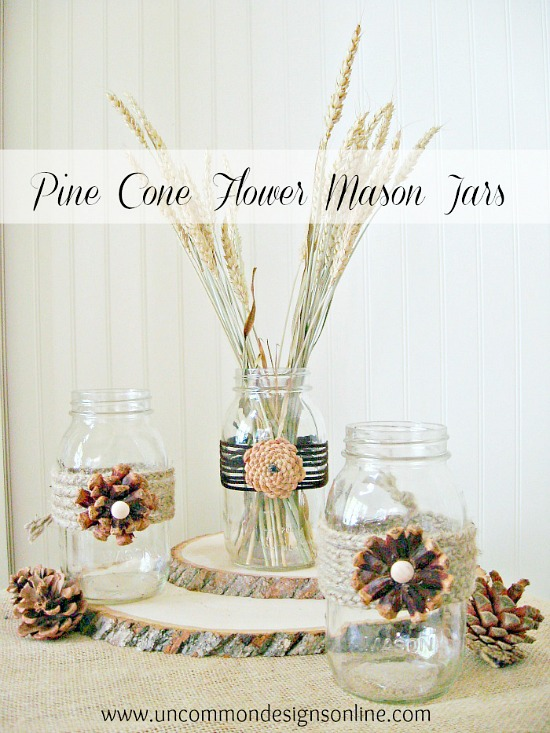 Pine Cone Flower Mason Jars from Uncommon Designs
