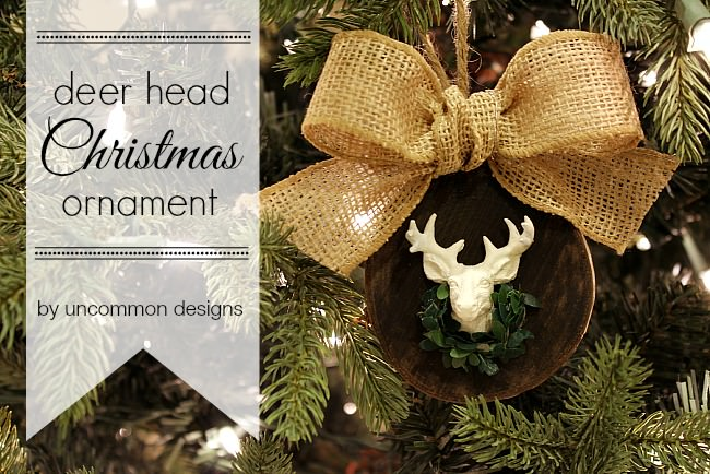 Create a rustic and whimsical Deer Head Christmas Ornament with these fabulous instructions from Uncommon Designs