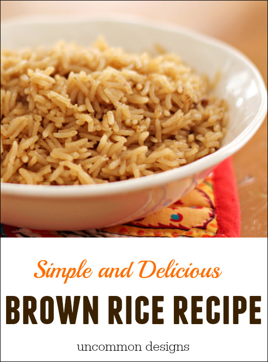 Simple and Delicious Brown Rice Recipe by Uncommon Designs  Perfect for all of your holiday meal planning!