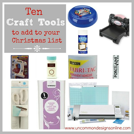 Gift Guide for crafters including 10 craft tools via Uncommon Designs