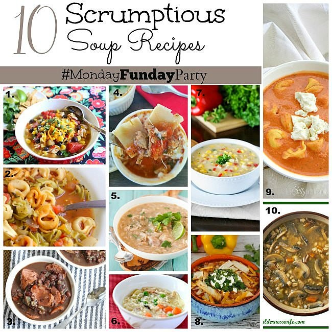 10 incredibly yummy soup recipes from the Monday Funday 8 blog link  party via Uncommon Designs.