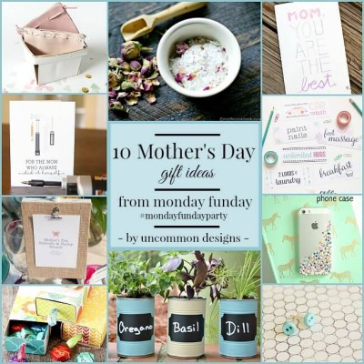10 Mother's Day Gift Ideas   Monday Funday
