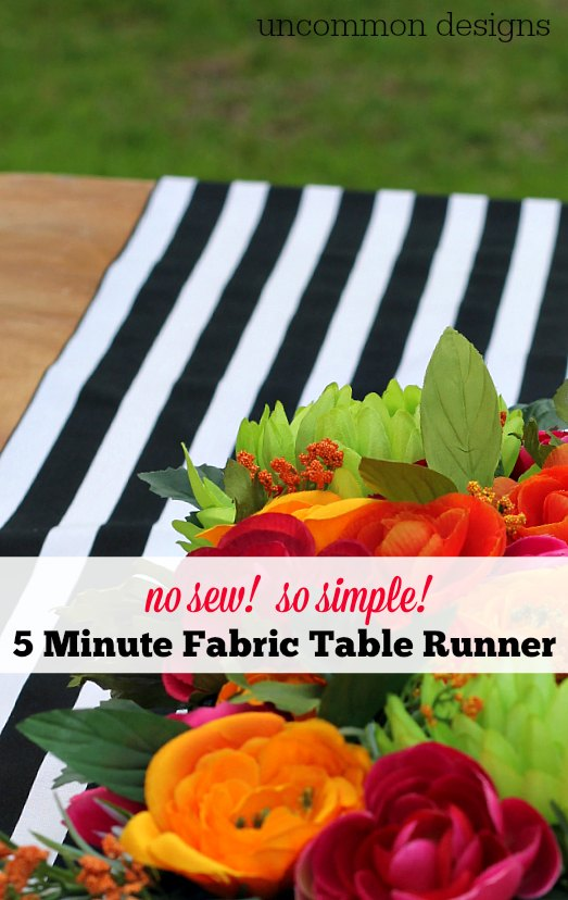 Take the easy route for entertaining! Make your own fabric table runner in 5 minutes with no sewing required! by Uncommon Designs